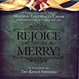 Rejoice and Be Merry: Christmas with the Mormon Tabernacle Choir and Orchestra at Temple Square Featuring The King Singers