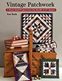 quilting and patchwork books - Vintage Patchwork: A Dozen Small Projects from One Bundle of 10