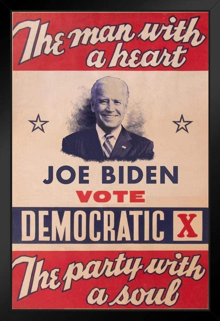 Amazon Com Joe Biden 2020 Man With A Heart Campaign For President Presidential Election Vote Democratic Party With A Soul Liberal Vintage Style Black Wood Framed Poster 14x20 Posters Prints