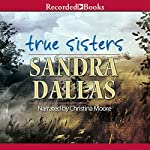 True Sisters | Sandra Dallas