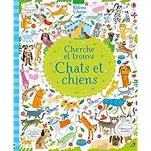 Chats et chiens - Cherche et trouve (CHERCHE TROUVE) (French Edition)