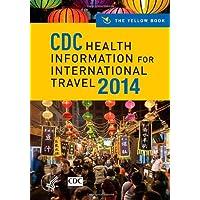 CDC Health Information for International Travel 2014: The Yellow Book (CDC Health Information for International Travel: The Yellow Book)