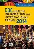 img - for CDC Health Information for International Travel 2014: The Yellow Book (CDC Health Information for International Travel: The Yellow Book) book / textbook / text book
