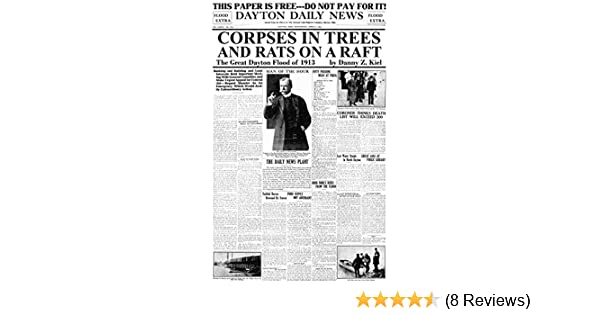 Amazon Com Corpses In Trees And Rats On A Raft The Great Dayton Flood Of 1913 Ebook Kiel Danny Z Kindle Store