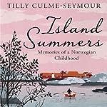 Island Summers: Memories of a Norwegian Childhood | Tilly Clume-Seymour
