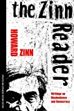 The Zinn Reader: Wirtings on Disobedience and Democracy