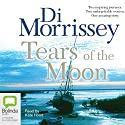 Tears of the Moon Audiobook by Di Morrissey Narrated by Kate Hood