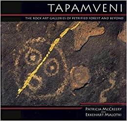 Tapamveni: The Rock Art Galleries of Petrified Forest and Beyond