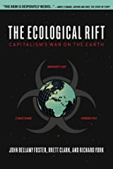 The Ecological Rift: Capitalism's War on the Earth Paperback