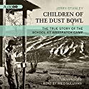 Children of the Dust Bowl: The True Story of the School at Weedpatch Camp Audiobook by Jerry Stanley Narrated by Fred Sullivan