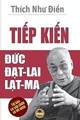 Tiếp kiến Đức Đạt-lai Lạt-ma: Bản in màu toàn bộ (Vietnamese Edition) Paperback