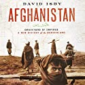 Afghanistan: Graveyard of Empires A New History of the Borderland Audiobook by David Isby Narrated by Greg Abbey