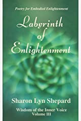 Labyrinth of Enlightenment, Wisdom of the Inner Voice Volume III Paperback