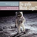 Die große Mond-Lüge. Waren wirklich jemals Menschen auf dem Mond?  Hörbuch von Michael Nolden Gesprochen von: Thomas Krause, Karlheinz Tafel