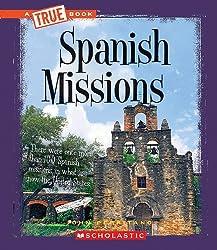 Spanish Missions (True Books: American History)