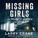Missing Girls: In Truth Is Justice Audiobook by Larry Crane Narrated by Millie Santiago