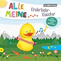 Alle meine Kinderlieder-Klassiker: Zum Mitsingen und Mittanzen (Alle meine...-Reihe) Hörbuch von  div. Gesprochen von:  div.