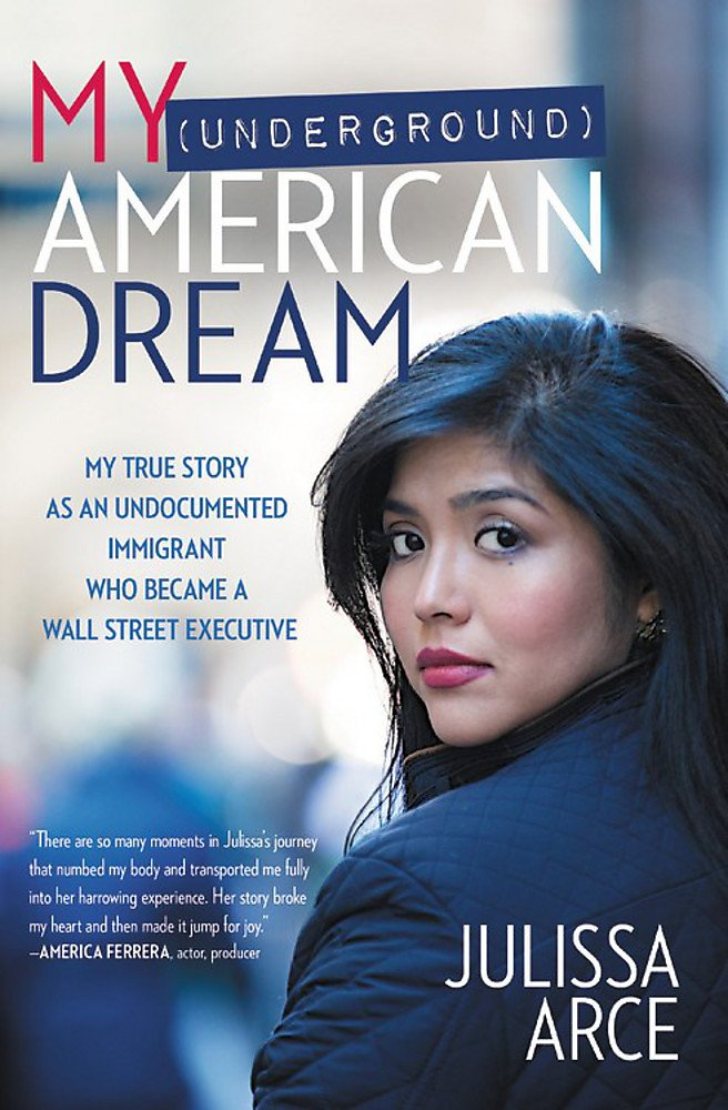 Download My (Underground) American Dream: My True Story as an Undocumented Immigrant Who Became a Wall Street Executive PDF