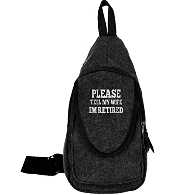 Please Tell My Wife I'm Retired Fashion Men's Bosom Bag Cross Body New Style Men Canvas Chest Bags low-cost