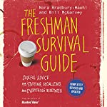 The Freshman Survival Guide: Soulful Advice for Studying, Socializing, and Everything in Between | Nora Bradbury-Haehl,Bill McGarvey
