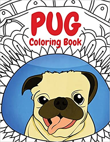 Amazon Com Pug Coloring Book A Funny Coloring Activity Book For