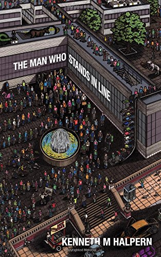 The Man Who Stands in Line: A Collection of Very Short Works