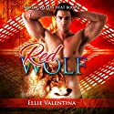The Red Wolf Audiobook by Ellie Valentina Narrated by Meghan Kelly