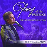 : The Glory of His Presence: The Live Worship Collection