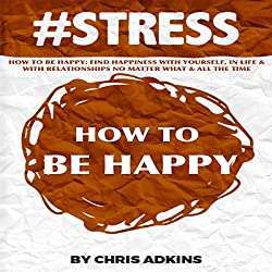 #STRESS: How to Be Happy