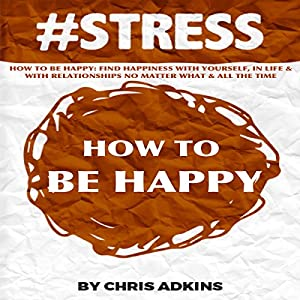 #STRESS: How to Be Happy Audiobook