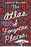 The Atlas of Forgotten Places: A Novel