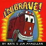 I'm Brave! | Kate McMullan