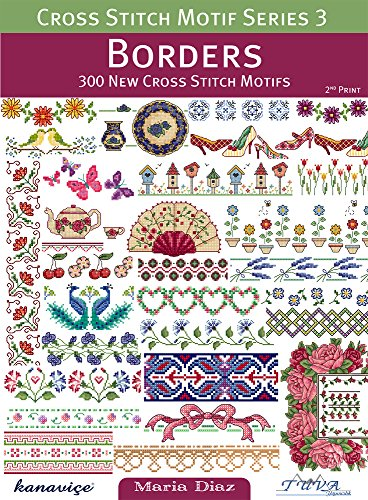 Cross Stitch Motif Series 3: Borders: 300 New Cross Stitch Motifs