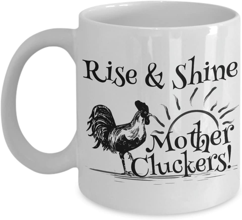 Amazon Com Rise And Shine Mother Cluckers Mug Rooster With The Sun On A Farm Coffee Cup Gift White Ceramic 11oz Kitchen Dining