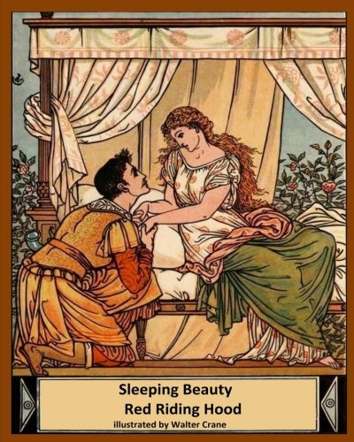 Sleeping Beauty Red Riding Hood: Walter Crane's Ultimate Picture Book (Nursery Rhyme Story Time) (Volume 4)