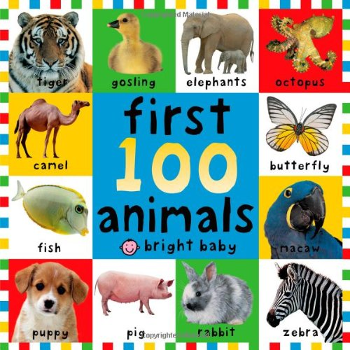 [First 100 Animals] (First Animal Book)