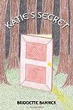 Katie's Secret, Bridgette Bannick, 1434906620