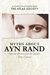 Myths about Ayn Rand: Popular Errors and the Insights They Conceal Kindle Edition