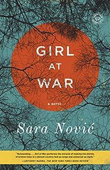 Girl at War: A Novel by [Novic, Sara]