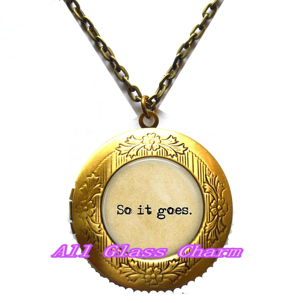 Literary Jewelry So it goes Locket Necklace Quote Locket Pendant Literature Lover Gift Charming Locket Necklace,Beautiful Locket Necklace,So it goes Literary Jewelry