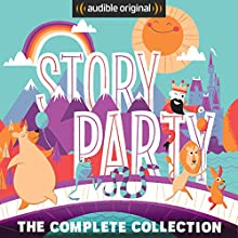 Story Party: The Complete Collection Audiobook by Joel ben Izzy, Diane Ferlatte, Bill Gordh, Beatrice Bowles, Kirk Waller, Mark Binder, Busy Philipps, Samantha Land