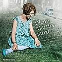 Wenn Martha tanzt Hörbuch von Tom Saller Gesprochen von: Anne Ratte-Polle, Barnaby Metschurat