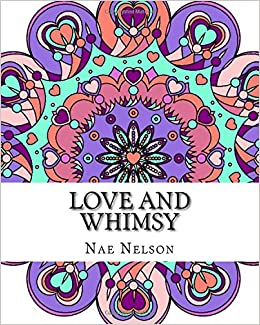 Amazon Love And Whimsy Adult Coloring Book Beautiful Mandalas Relaxing Designs Books Volume 1 9781515364191 Nae Nelson