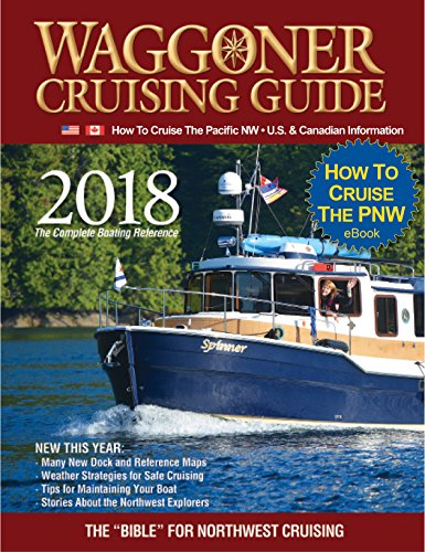 """Waggoner Cruising Guide's """"How To Cruise US & Canada"""" eBook: Waggoner Cruising Guide's Informative """"Front Section of the book Only"""" —  Cruising The Pacific NW U.S. & Canada."""