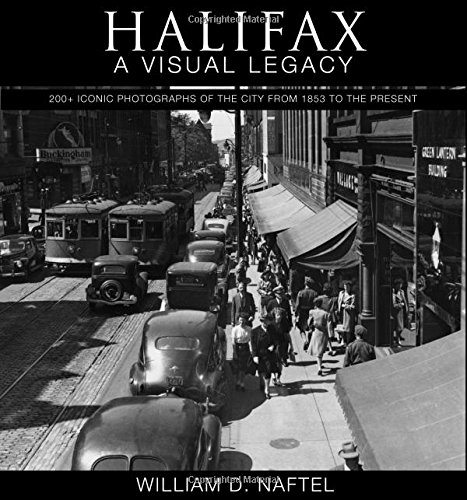 halifax-a-visual-legacy-200-iconic-photographs-of-the-city-from-1853-to-the-present