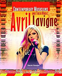 Avril Lavigne (Contemporary Musicians and Their Music)