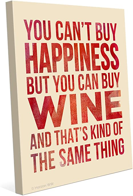 Amazon Com Red You Can T Buy Happiness But You Can Buy Wine And That S Kind Of The Same Thing Wine Quote Canvas Art Print Wall Décor 16x20 Posters Prints