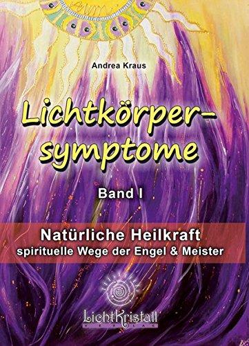 Lichtkörpersymptome - spirituelle Wege der Engel und Meister
