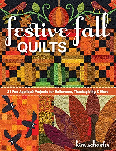 Festive Fall Quilts: 21 Fun Appliqué Projects for Halloween, Thanksgiving & More]()