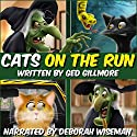 Cats on the Run: Tuck & Ginger Audiobook by Ged Gillmore Narrated by Deborah Wiseman